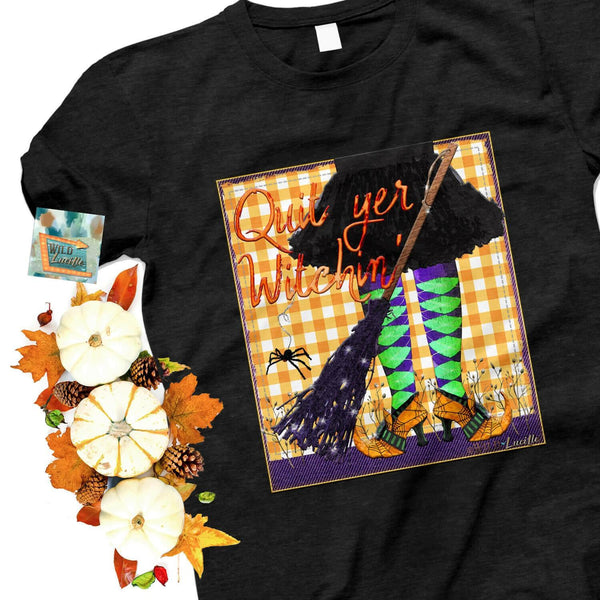 Fall Halloween Women's Quit Yer Witchin Bella Canvs T-Shirt - JEN'S KIDS BOUTIQUE