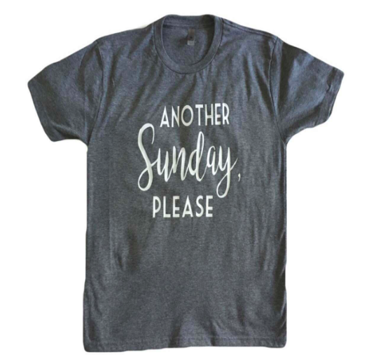 Another Sunday, Please Tee Shirt Women