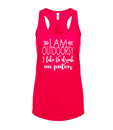 I am Outdoorsy -  I like to Drink on Patios Women's Tank - Tulip + Vine