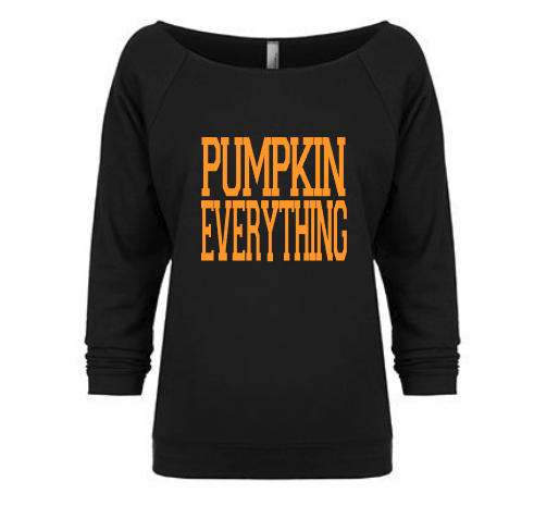 Pumpkin Spice Everything Shirt Sweatshirt