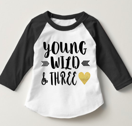 Young wild and three girl - Third birthday raglan shirt