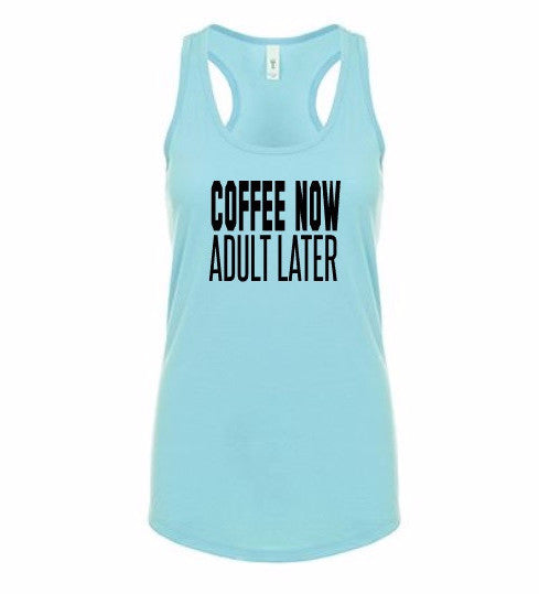 I don't want to adult coffee shirt