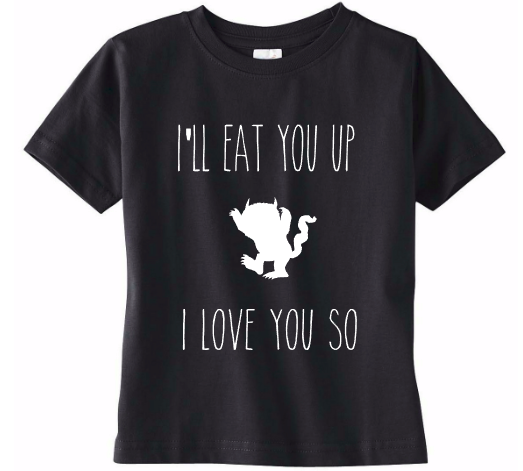 Eat You Up I Love You So Shirt