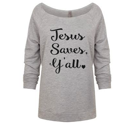 Jesus Saves Women's sweatshirt