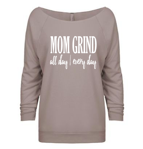 Mom Grind All Day Every Day Sweatshirt Slouchy Off Shoulder Shirt
