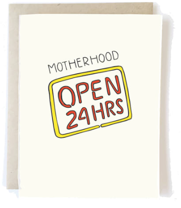 Motherhood Open 24 hrs Card - Strollerdepot