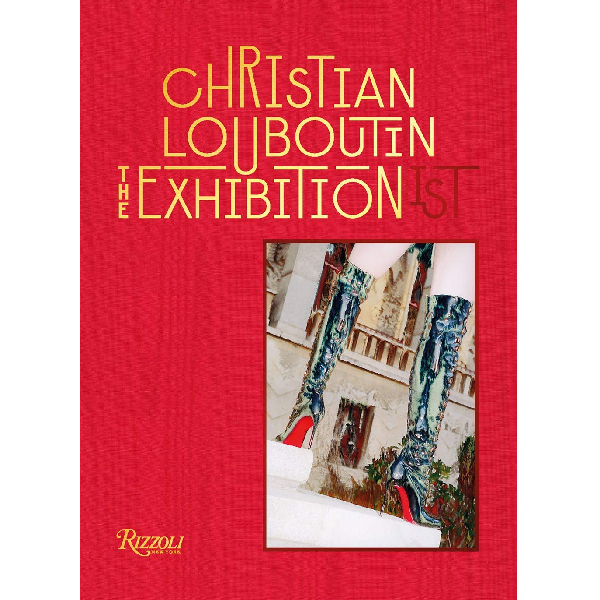 Christian Louboutin : The Exhibition(ist) Coffee Table Book