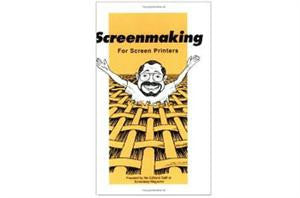 Screenmaking for Screen Printers by Screenplay Magazine