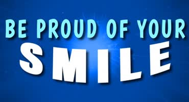 Be Proud Of Your Smile