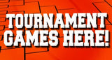 Tournament Games Here