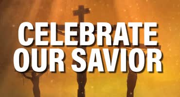 Celebrate Our Savior