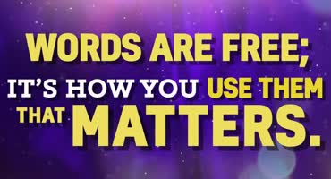 Words Are Free Its How You Use Them
