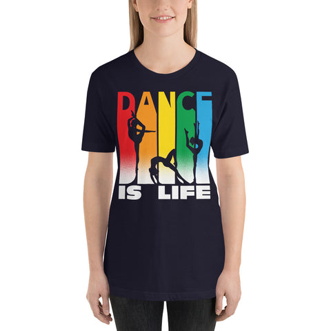Dance is Life - Short-Sleeve Unisex T-Shirt