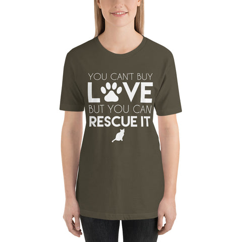 Can't buy Love but you can rescue it - Short-Sleeve Unisex T-Shirt