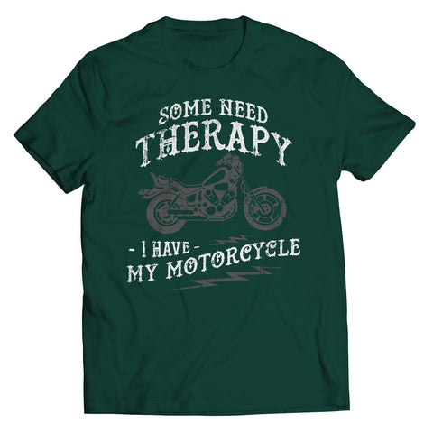 Unisex Shirt - Some Need Therapy I Have My Motorcycle - T-Shirt - Special Offer
