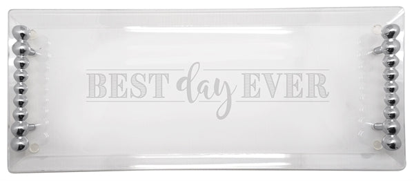 Best Day Ever Acrylic Tray