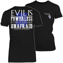 Evil is Powerless if the Good are Unafraid - Florida Law Enforcement