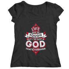 Life May Be Tough But I've Got A God That's Tougher