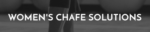Women's Chafe Solutions