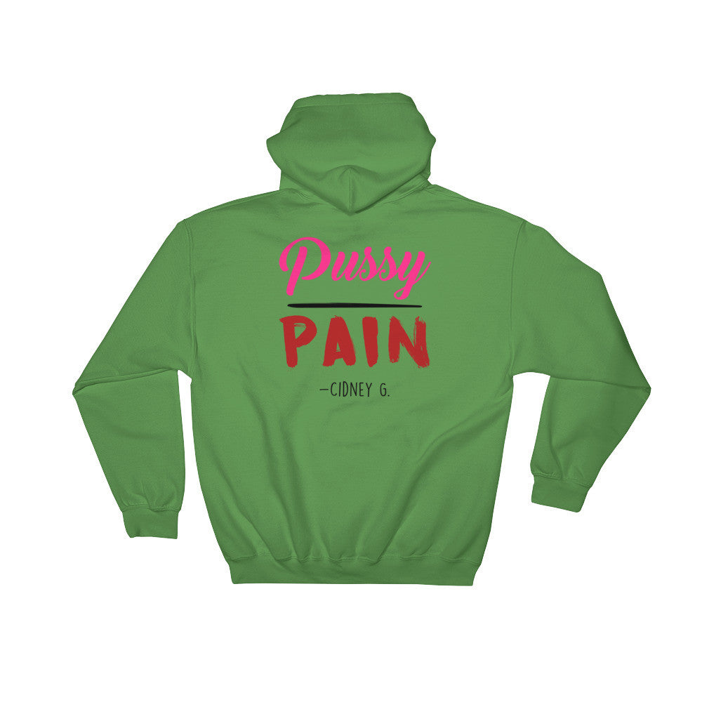 """Pussy Over Pain"" Hooded Sweatshirt"