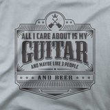 All i care about is my guitar - CD Universe Apparel