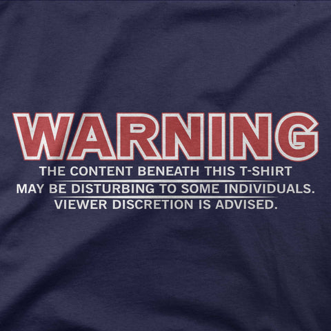 Warning the content beneath this t-shirt - CD Universe Apparel