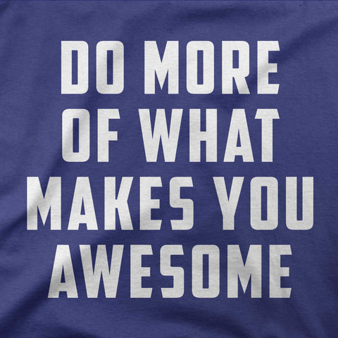 Do more of what makes you awesome - CD Universe Apparel
