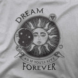 Dream as if you'll live forever - CD Universe Apparel
