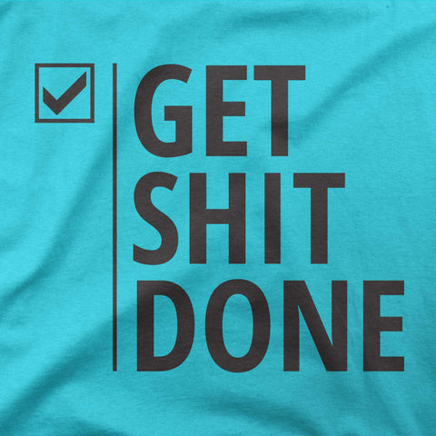 Get shit done - CD Universe Apparel