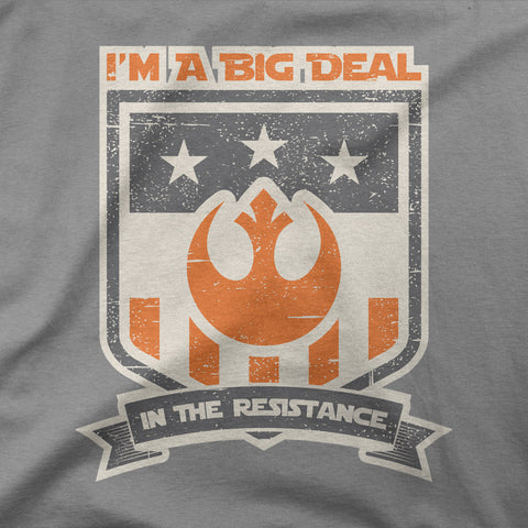 I'm a big deal in the resistance - CD Universe Apparel