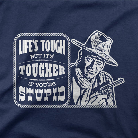 John Wayne - It's tougher if you're stupid - CD Universe Apparel