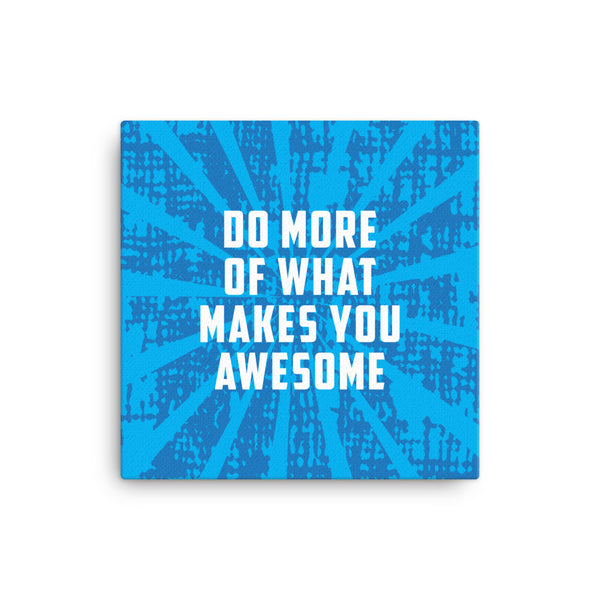 Do more of what makes you awesome Canvas - CD Universe Apparel