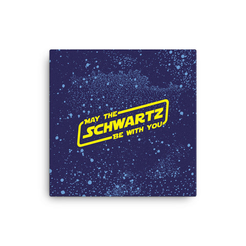 May the Schwartz be with you Canvas