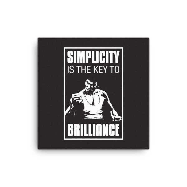 Simplicity Is The Key To Brilliance Canvas