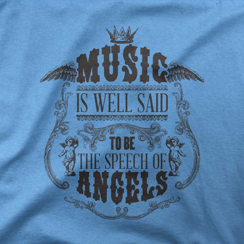 Music is well said to be the speech of angels - CD Universe Apparel