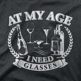 At my age i need glasses - CD Universe Apparel