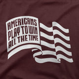 Americans play to win all the time - CD Universe Apparel