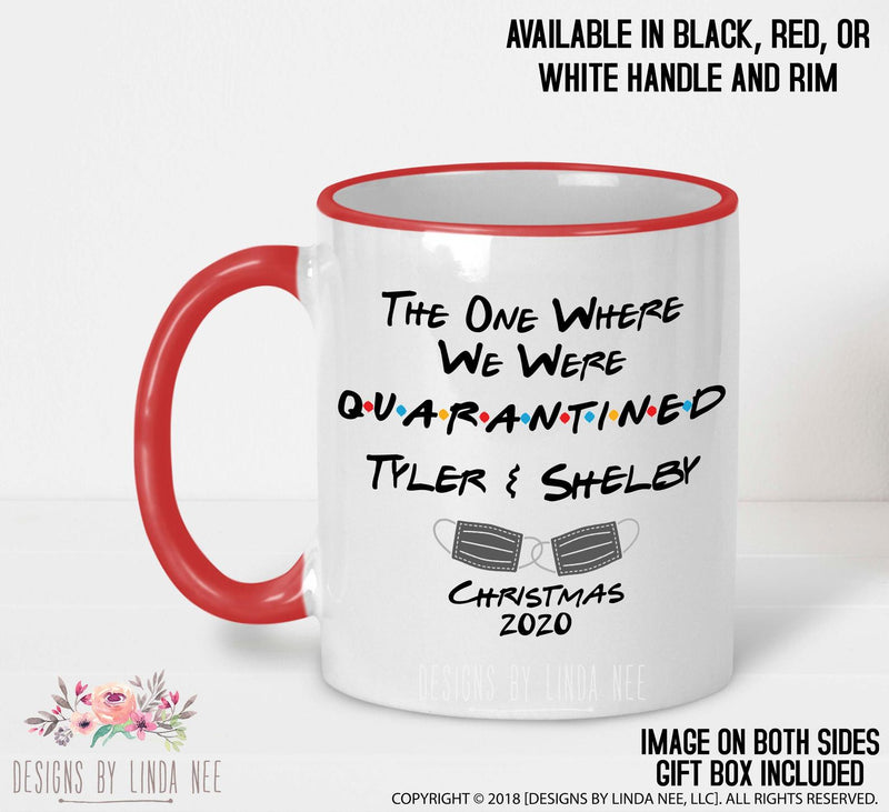 Christmas 2020 Personalized FRIENDS Quarantined   11oz Red Handle Mug