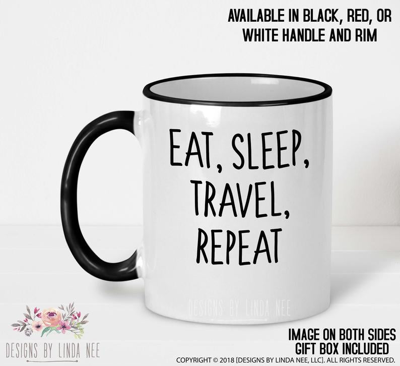 Eat, Sleep, Travel, Repeat   11oz Black Handle Mug