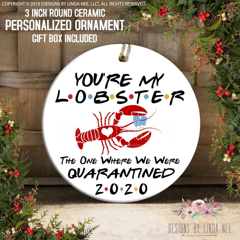 You're My Lobster The One Where We Were Quarantined 2020 Friends Ornament