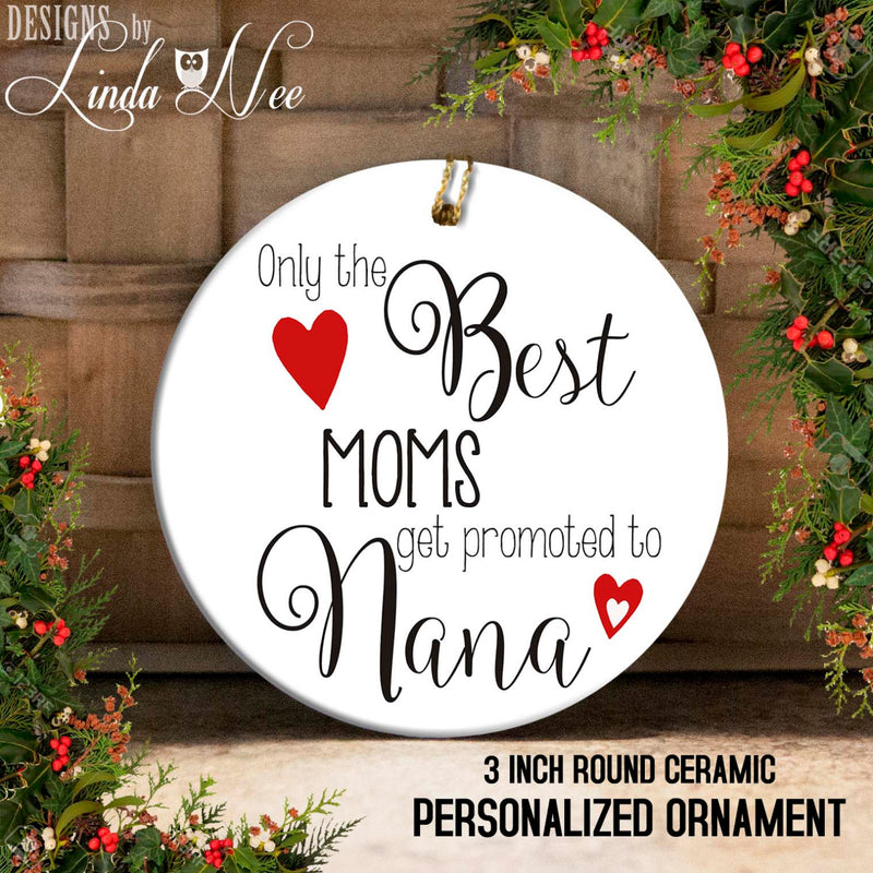Only The Best Moms Get Promoted to Nana Ornament