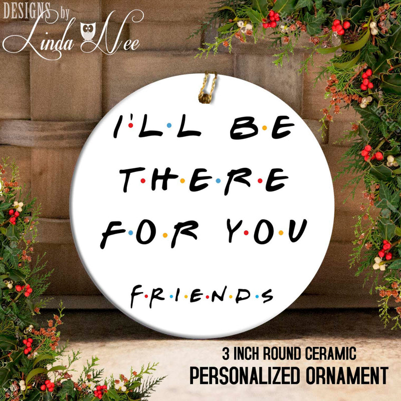 I'll Be There for You Friends Ornament