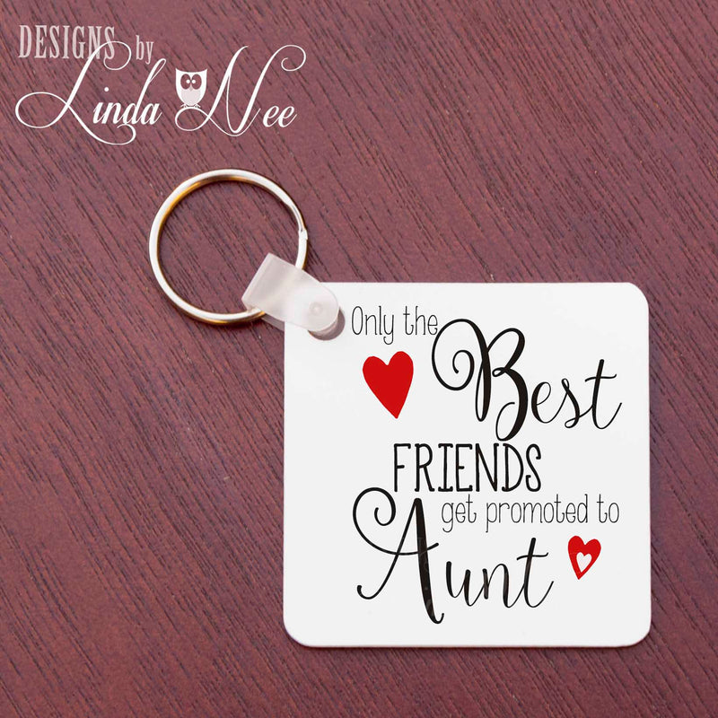 Only The Best Friends Get Promoted to Aunt quote with hearts on white square key tag