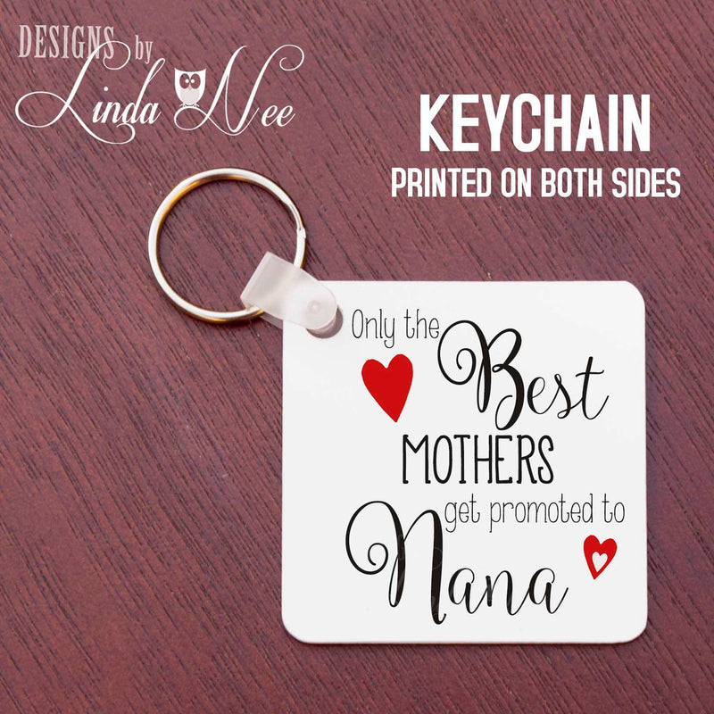 Only The Best Friends Get Promoted to Nana quote with hearts on white square key tag