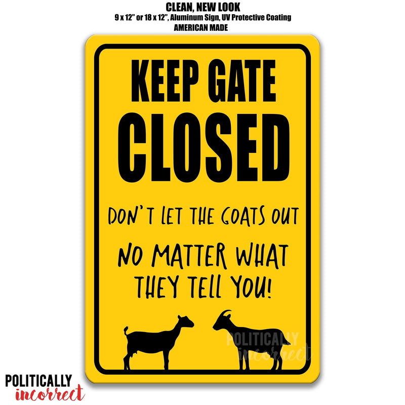 Keep Gate Closed don't let the goats out no matter what they tell you! Sign