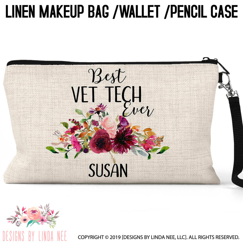 Best Vet Tech Ever quote on linen cosmetic bag with floral swag design in middle