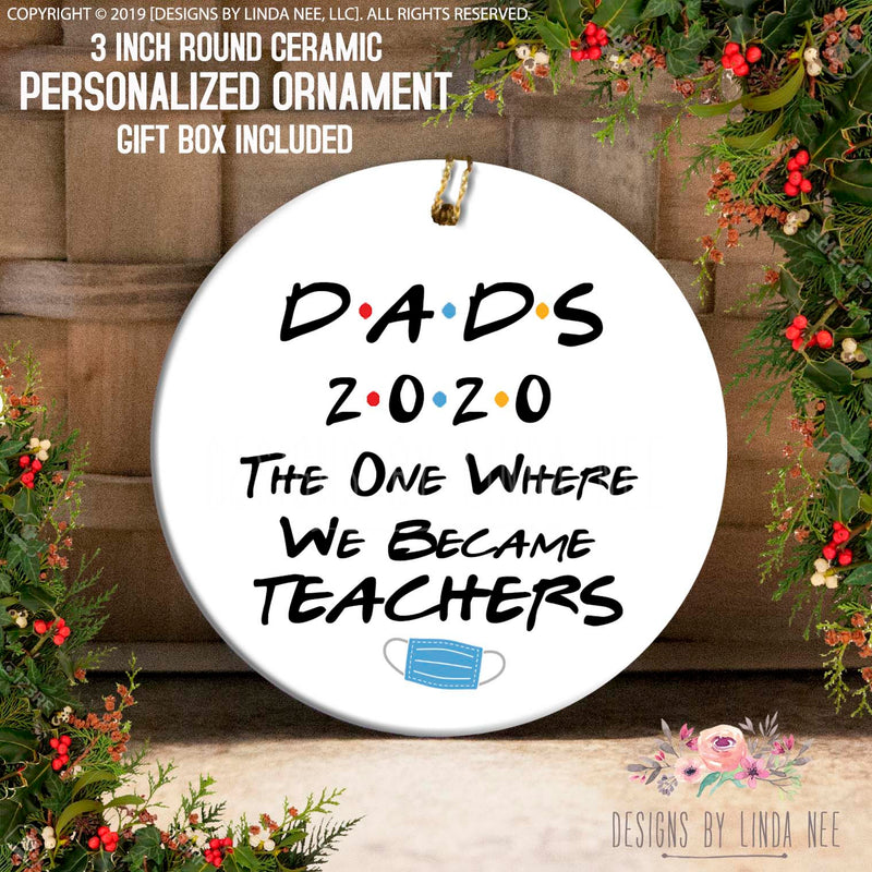 Dads 2020 the one where we became teachers Friends Ornament