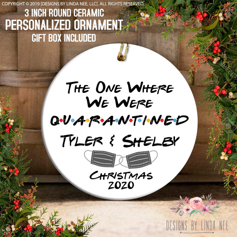 The one where we were quarantined tyler & shelby christmas 2020 Customizable Ornament