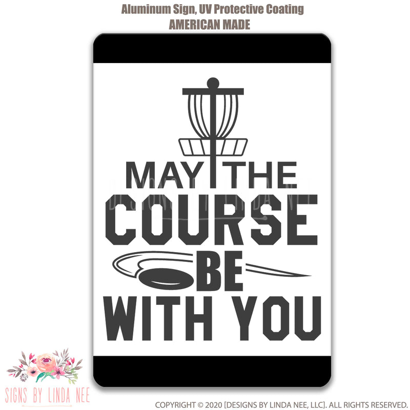 May The Course Be With You Disc Golf Sign
