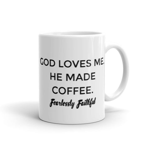 Jesus Loves Me, He Made Coffee Mug